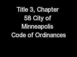 Title 3, Chapter 58 City of Minneapolis Code of Ordinances