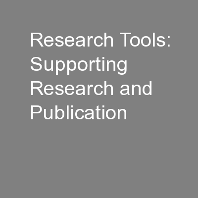 Research Tools: Supporting Research and Publication