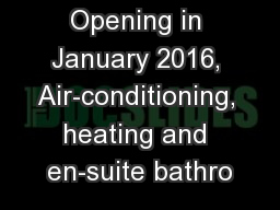 Opening in January 2016, Air-conditioning, heating and en-suite bathro