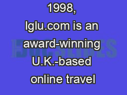 Founded in 1998, Iglu.com is an award-winning U.K.-based online travel