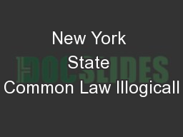 New York State Common Law Illogicall