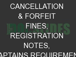 CANCELLATION & FORFEIT FINES, REGISTRATION NOTES, CAPTAINS REQUIREMENT