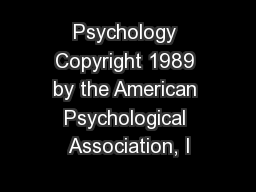 Psychology Copyright 1989 by the American Psychological Association, I