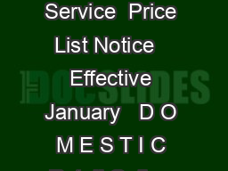 Flat Rate PricingQuick Reference Page   United States Postal Service  Price List Notice   Effective January   D O M E S T I C Retail Online Priority Mail Express Flat Rate Envelope