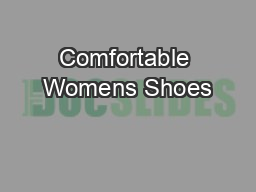 Comfortable Womens Shoes PowerPoint PPT Presentation