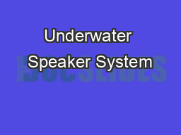 Underwater Speaker System PDF document - DocSlides