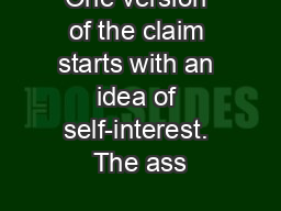 One version of the claim starts with an idea of self-interest. The ass
