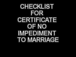 CHECKLIST FOR CERTIFICATE OF NO IMPEDIMENT TO MARRIAGE