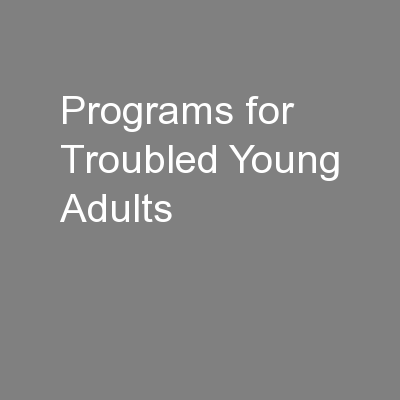 Programs for Troubled Young Adults