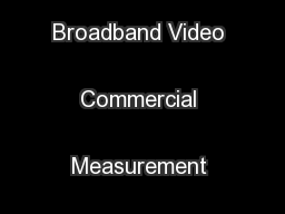 (Formerly titled Broadband Video Commercial Measurement Guidelines)  .