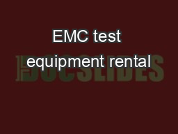EMC test equipment rental PDF document - DocSlides