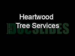 Heartwood Tree Services PowerPoint PPT Presentation