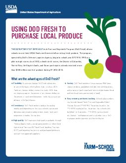 THE DEPARTMENT OF DEFENSE Fresh Fruit and Vegetable Program DoD Fresh allows schools to use their USDA Foods entitlement dollars to buy fresh produce