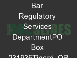 Oregon State Bar Regulatory Services DepartmentPO Box 231935Tigard, OR