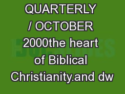 LTBS QUARTERLY / OCTOBER 2000the heart of Biblical Christianity.and dw