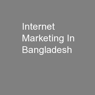 Internet Marketing In Bangladesh