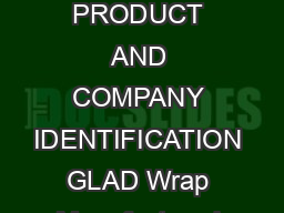 Material Safety Data Sheet GLAD Wrap Document MSDS August   Page of  CHEMICAL PRODUCT AND COMPANY IDENTIFICATION GLAD Wrap Manufactured for The Glad Products Company  Broadway Oakland CA  Telephone