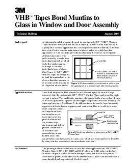 Technical Bulletin August  VHB Tapes Bond Muntins to Glass in Window and Door Assembly Background Architectural trends have created a need for conformable M VHB Window Tapes in the residential window