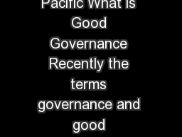 United Nations Economic and Social Commission for Asia and the Pacific What is Good Governance Recently the terms governance and good governance are being increasingly used in development literature PowerPoint PPT Presentation