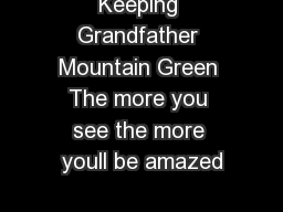 Keeping Grandfather Mountain Green The more you see the more youll be amazed