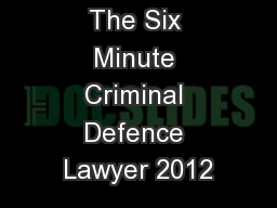 The Six Minute Criminal Defence Lawyer 2012