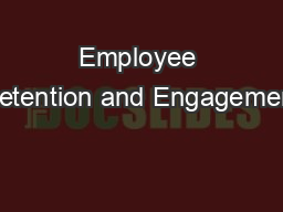 Employee Retention and Engagement PowerPoint PPT Presentation