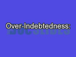 Over-Indebtedness: