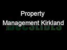 Property Management Kirkland PowerPoint PPT Presentation