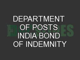 DEPARTMENT OF POSTS INDIA BOND OF INDEMNITY
