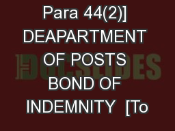 NC 61     [See Para 44(2)] DEAPARTMENT OF POSTS BOND OF INDEMNITY  [To