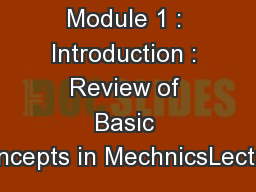 Module 1 : Introduction : Review of Basic Concepts in MechnicsLecture