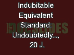 Revisiting the Indubitable Equivalent Standard: Undoubtedly..., 20 J.