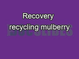 Recovery recycling mulberry