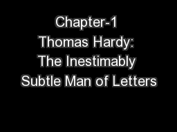 Chapter-1 Thomas Hardy: The Inestimably Subtle Man of Letters