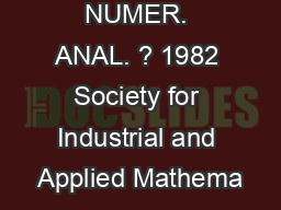 SIAM J. NUMER. ANAL. ? 1982 Society for Industrial and Applied Mathema