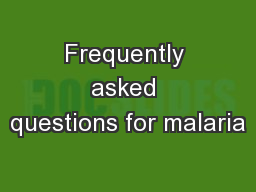 Frequently asked questions for malaria