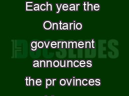 RENT INCREASE GUIDELINE Each year the Ontario government announces the pr ovinces rent increase guideline for the following year