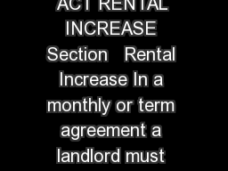 RESIDENTIAL TENANCIES ACT RENTAL INCREASE Section   Rental Increase In a monthly or term agreement a landlord must give a notice of increase in rent three  months in advance