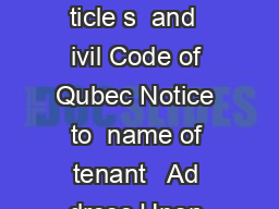 Notice of Rent Increase and Modification of Another Condition of the Lease a ticle s  and  ivil Code of Qubec Notice to  name of tenant   Ad dress Upon renewal of your le ase some conditions will be m