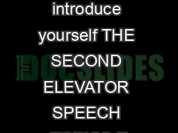 dhdWE d   z   h    dW     introduce yourself THE SECOND ELEVATOR SPEECH TOPICS F