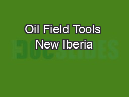 Oil Field Tools New Iberia