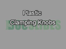 Plastic Clamping Knobs