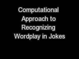 Computational Approach to Recognizing Wordplay in Jokes