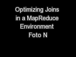 Optimizing Joins in a MapReduce Environment Foto N