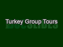 Turkey Group Tours PowerPoint PPT Presentation