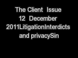 The Client  Issue 12  December 2011LitigationInterdicts and privacySin