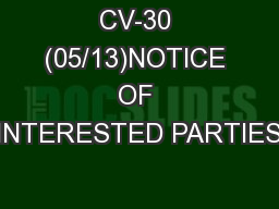 CV-30 (05/13)NOTICE OF INTERESTED PARTIES