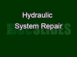 Hydraulic System Repair PDF document - DocSlides