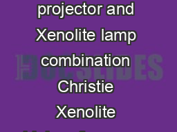 Optimize your digital cinema system  choose the right Christie Solaria Series projector and Xenolite lamp combination Christie Xenolite highperformance lamp solutions Digital cinema Post production IA