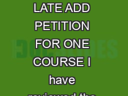 Revised  UNIVERSITY OF WASHINGTON LATE ADD PETITION FOR ONE COURSE I have reviewed the guidelines on the back of this petition
